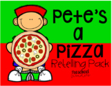 Pete's a Pizza Retelling Pack