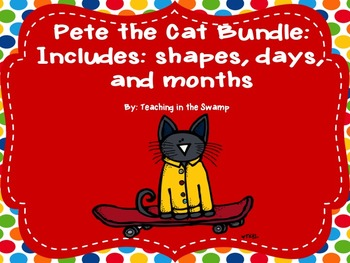 Pete the Cat Bundle: Shapes, Months, and Days