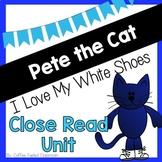 Pete the Cat - Close Read Literacy Unit