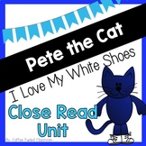 Pete the Cat - Close Read Literacy Unit