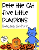 Pete the Cat Five Little Pumpkins - Halloween Sub Plans
