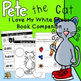 Pete the Cat I Love My White Shoes- Book Companion