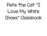 Pete the Cat I Love My White Shoes Classbook
