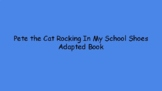 Pete the Cat Rocking In My School Shoes adapted book