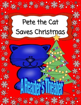 Pete the Cat Saves Christmas -- A Christmas Reader's Theater