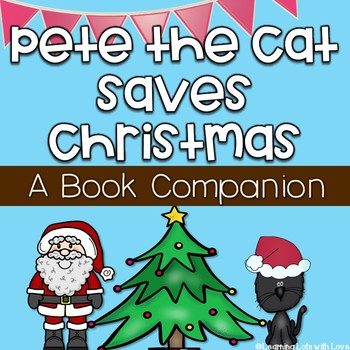 Pete The Cat Saves Christmas.Pete The Cat Saves Christmas Book Companion