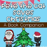 Pete the Cat Saves Christmas *Book Companion*