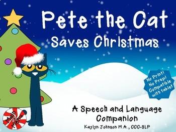 Pete The Cat Christmas.Pete The Cat Saves Christmas Speech And Language Ipad Activities No Print Prep