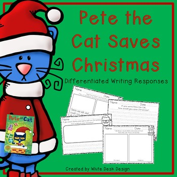 Pete The Cat Saves Christmas.Pete The Cat Christmas Writing Responses
