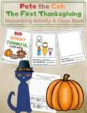 Pete the Cat: The First Thanksgiving Sequencing Activity  & Class Book