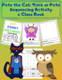 Pete the Cat: Trick or Pete  Sequencing Activity  & Class Book