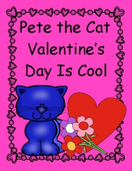 Pete the Cat Valentine's Day is Cool--Language, Writing, Valentine Facts, Fun!