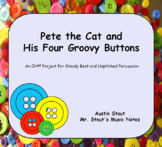 Pete the Cat and His Four Groovy Buttons: An Orff Project for Steady Beat