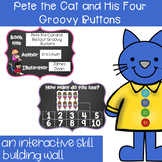 Pete the Cat and His Four Groovy Buttons-an interactive skill building wall