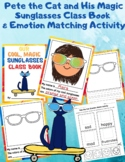 Pete the Cat and His Magic Sunglasses Class Book & Emotion Matching Activity