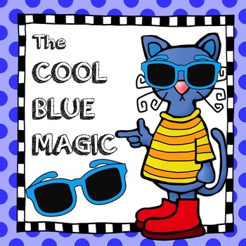 The Little Blue Cat and His Magic Sunglasses Literacy and