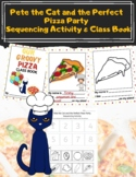 Pete the Cat and the Perfect Pizza Party Sequencing Activity & Class Book
