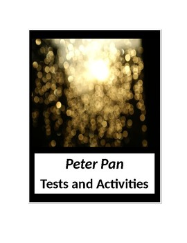 Peter Pan by J.M. Barrie Tests and Activities