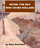 Peter: The Boy Who Saved Holland
