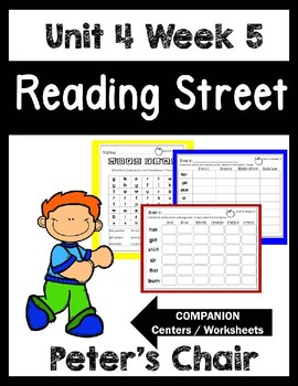 Peter's Chair. Unit 4 Week 5. Reading Street. Worksheets/Centers