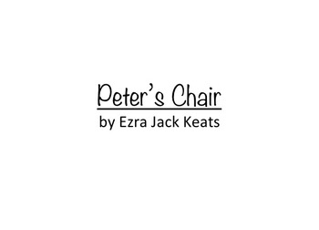 Peter's Chair by E.J. Keats (a sequence activity)