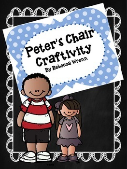 Peter's Chair Craftivity & Reading Response Graphic Organizer