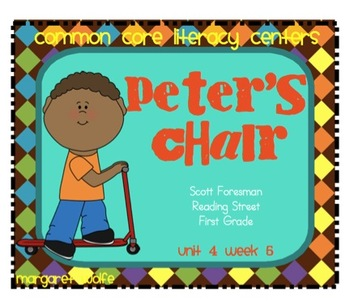Peter's Chair Reading St. First Grade Unit 4 Week 5 Common Core Literacy Centers