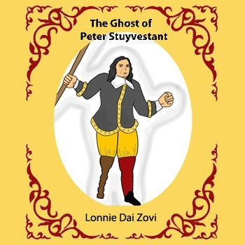 Peter's Space -Stuyvesant's Ghost and Early N.Y City's History