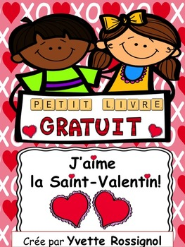 Petit livre pour La Saint-Valentin! (French, French immersion, emergent reader)