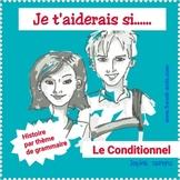 French reading - Le conditionnel - Je t'aiderais si...
