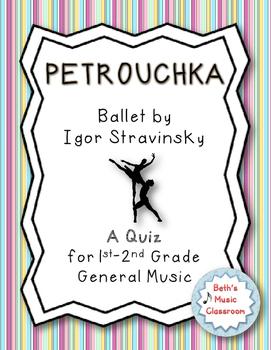 Petrouchka - Ballet by Stravinsky - Quiz for 1st/2nd Grade General Music