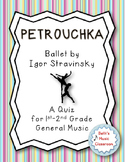 Petrouchka - Ballet by Stravinsky - Quiz for 1st/2nd Grade