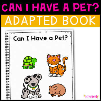 Pets: Adapted Book for Students with Autism & Special Needs