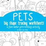 Pets Big Shape Tracing {Prewriting Activity}