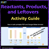 PhET Reactants, Products, and Leftovers Activity Guide / D