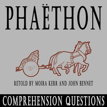 """Phaethon"" retold by Moira Kerr and John Bennett - 10 Comprehension Questions"