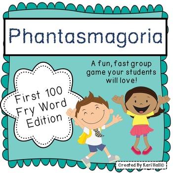 Phantasmagoria  {First 100 Fry Word Edition}