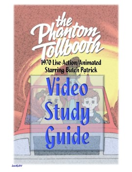 Phantom Tollbooth Live-Action/Animated Starring Butch Patrick Video Study Guide