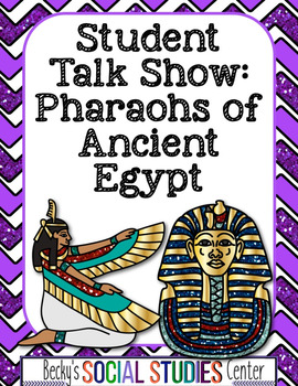 Pharaohs of Ancient Egypt: Student Talk Show - Group Project