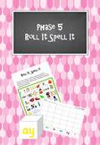 Phase 5 - Roll It Spell It