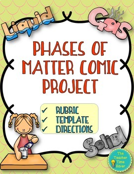 Phases of Matter Comic Project- Matter and Chemistry (editable template)