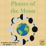 Phases of the Moon -  Science Unit for Grades 2 - 4