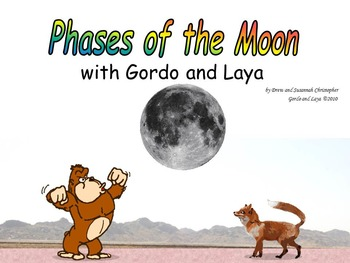 Phases of the Moon with Gordo and Laya