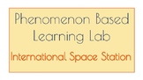 Phenomenon Based Learning Lab - International Space Station