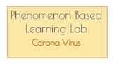 Phenomenon Based Learning Lab - The Coronavirus