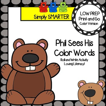 Phil Sees His Color Words:  LOW PREP Groundhog Day Roll and Write Activity