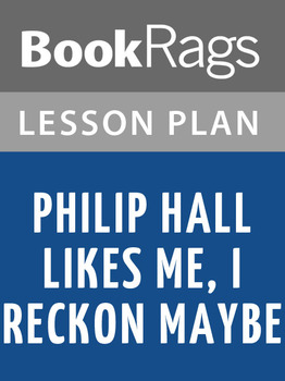 Philip Hall Likes Me, I Reckon Maybe Lesson Plans