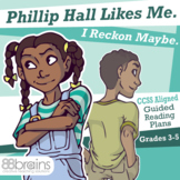Phillip Hall Likes Me I Reckon Maybe Guided Reading Novel Study (CCSS Aligned)