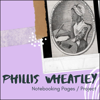Phillis Wheatley - U.S. History Notebooking Project