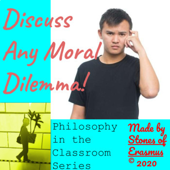 """Philosophy in the Classroom: """"Discuss any Moral Dilemma!"""" All-in-One Lesson"""